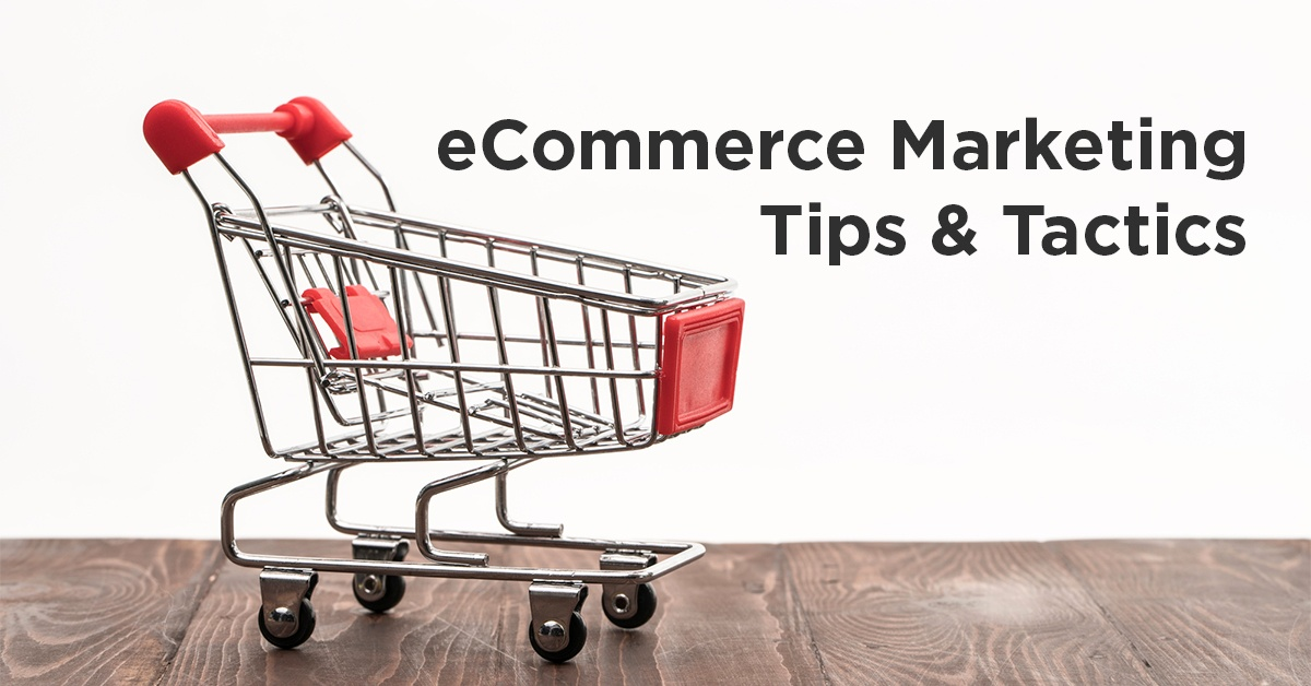 Ecommerce Marketing Tips and Tactics