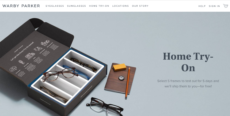 Warby Parker offers free pairs of glasses for customers to try at home.
