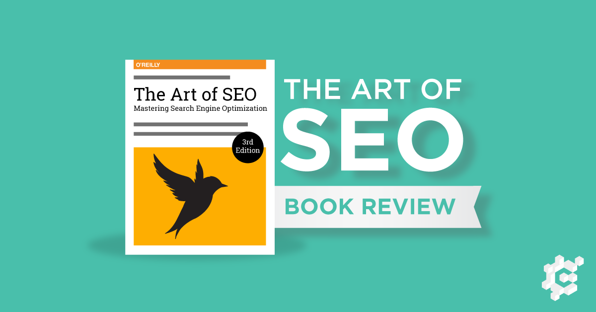 New to SEO? Make The Art of SEO Your Bible