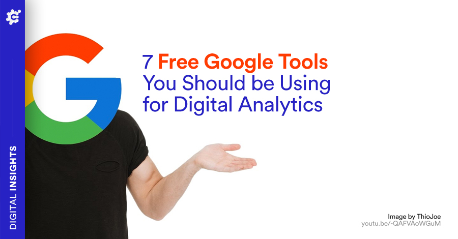 8 Free Google Tools for Digital Marketing Analytics You Should Be